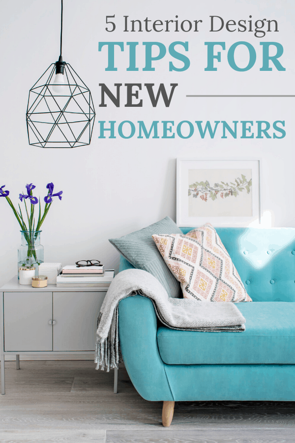 Interior Design Tips for new homeowners cover photo & pin