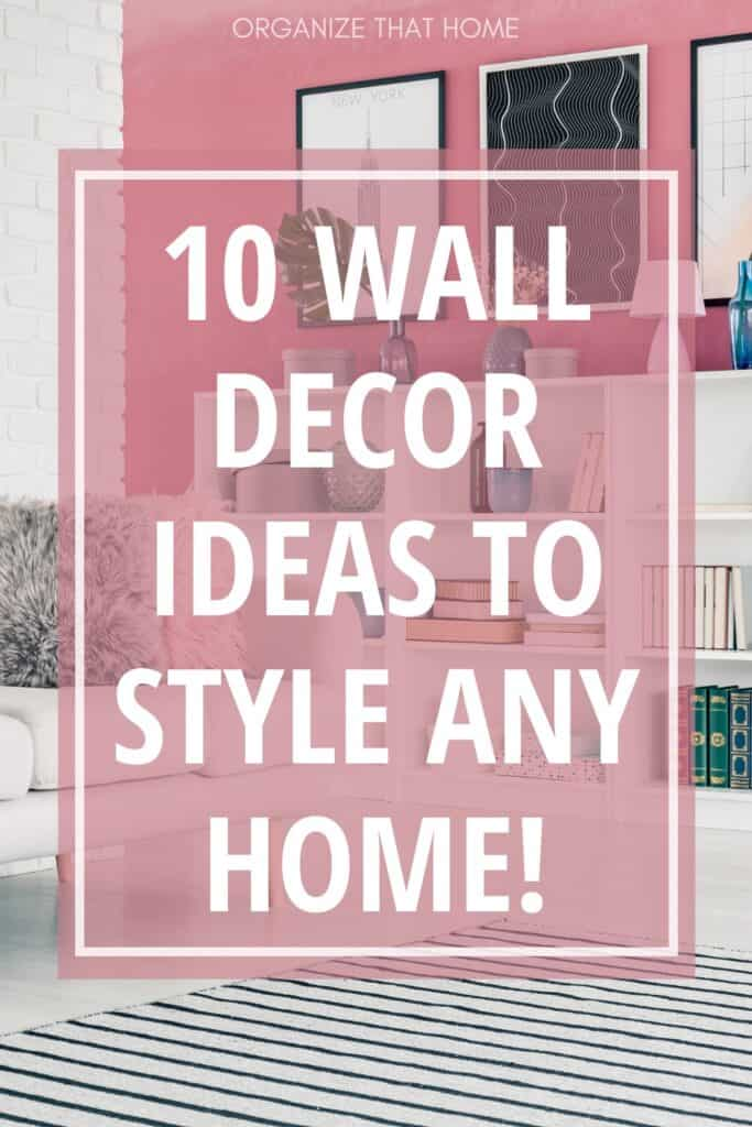 image of living room with text 10 Wall Decor Ideas To Style Any Home