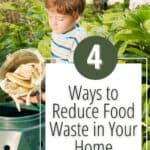 boy dumping food in a composter with text 4 ways to reduce food waste in your home