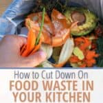 trash can with food waste and text How to cut down on Food waste in your kitchen