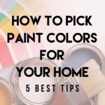 Open paint cans and paint brush with text How to Pick Paint Colors for Your Home, 5 Best Tips