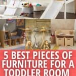 image collage of furniture for a toddler room with text 5 Best pieces of Furniture for a Toddler Room