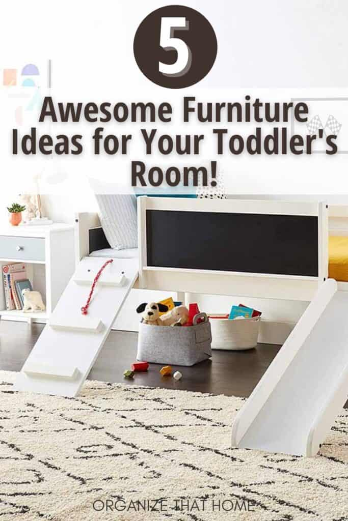 toddler bed for furniture for a toddler room with text 5 Awesome Furniture Ideas for Your Toddlers's Room