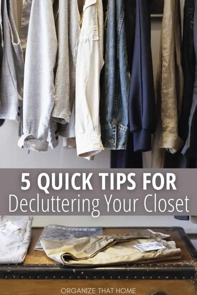 clothes hanging in a closet with text 5 Quick Tips to Declutter Your Closet